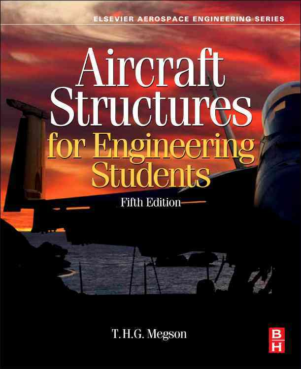 Aircraft Structures for Engineering Students By Megson, T. H. G.