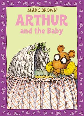Arthur and the Baby By Brown, Marc Tolon