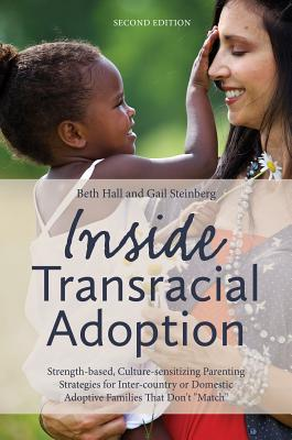Inside Transracial Adoption By Hall, Beth/ Steinberg, Gail